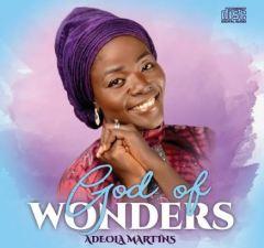 DOWNLOAD Music: ADEOLA MARTINS - OLORUN ARA (God of Wonders)