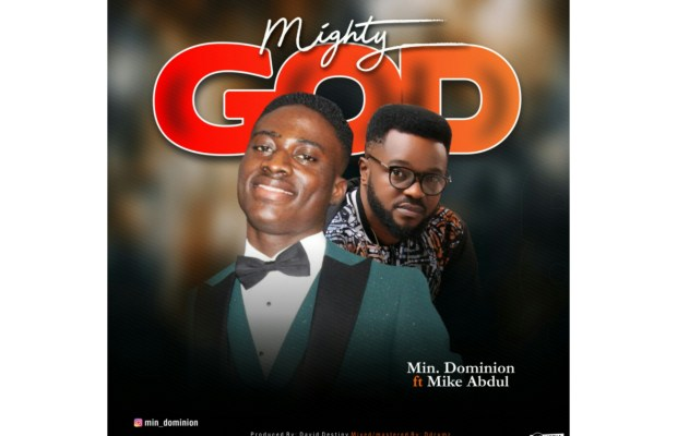 music-Dominion-mighty-God-featuring-mike-abdu