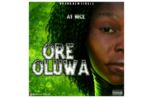 (MUSIC): A1 Nice - Ore Oluwa (God's Favor)