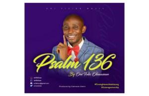 (MUSIC): Oni Felix Oluwaseun - Psalm 136