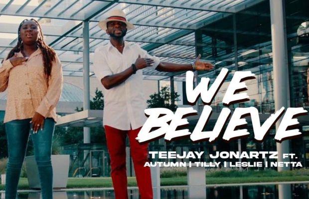 Music Video: Teejay Jonartz - We Believe   Feat. Autumn, Tilly, Leslie & Netta