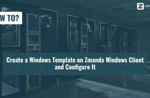 Create-a-Windows-template-on-Zmanda-Windows-Client-and-Configure-It-01-min-2-768x432