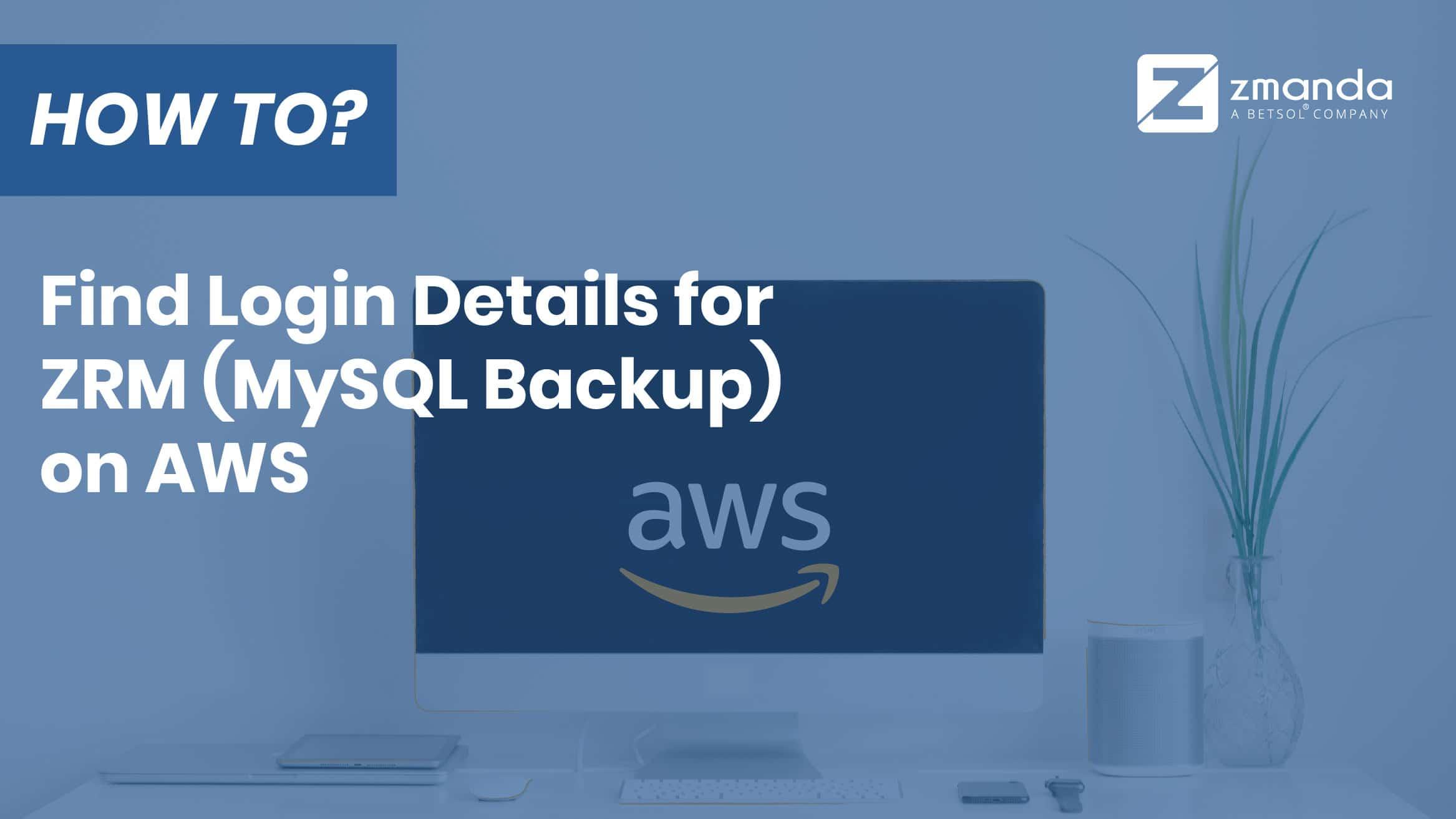 MySQL Backup | So finden Sie Anmeldedaten für ZRM in AWS