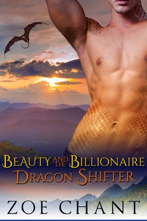 Beauty and the Billionaire Dragon Shifter by Zoe Chant