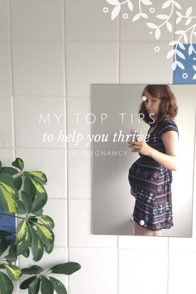 Zoeprose top tips to help you thrive in pregnancy