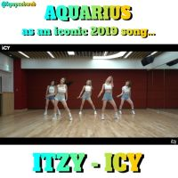 [KPOP ZODIAC] AQUARIUS AS AN ICONIC 2019 KPOP SONG!   Aquarius gets ICY by ITZY!...