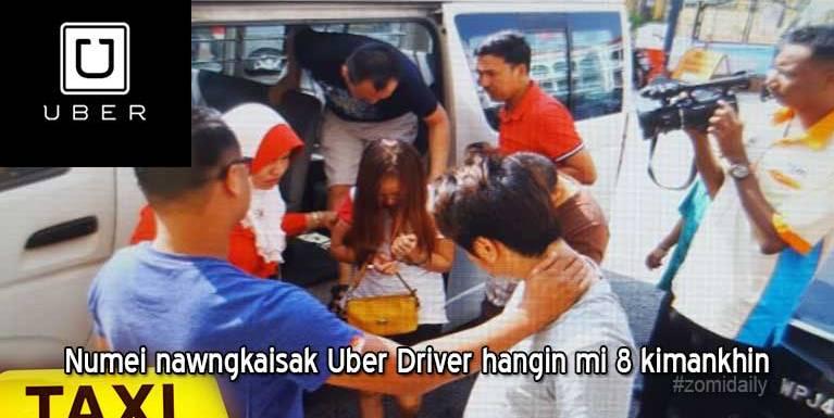 Penang ah numei nawngkaisak Uber Driver hangin mi 8 kiman khinta