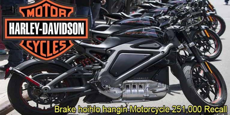 Harley-Davidson panin abawlkhiat Motorcycle 251,000 te Brake hoihlo ci'n Recall kibawl