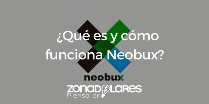 NEOBUX: ¿Qué es, cómo funciona y cómo hacer dinero?
