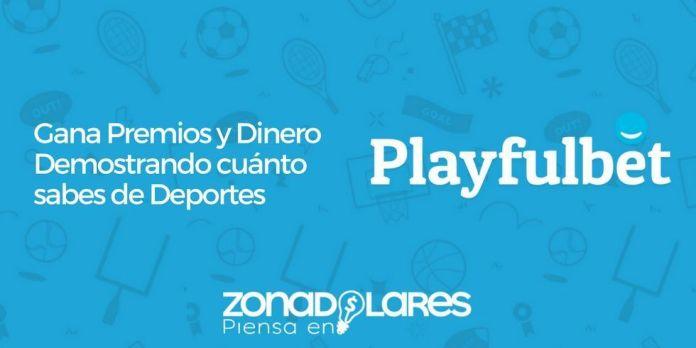 Gana premios y dinero con PlayFulbet ¡TOTALMENTE GRATIS!
