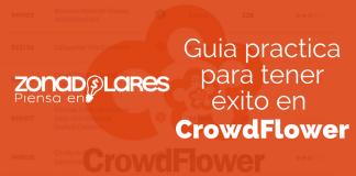 Guía paso a paso para tener EXITO en CrowdFlower