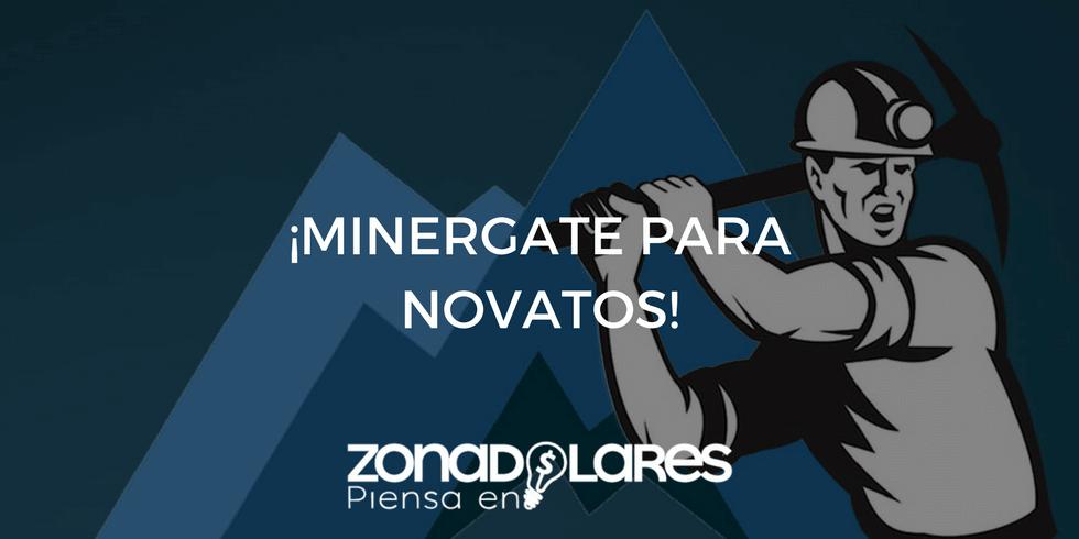 Guía practica de MinerGate para novatos