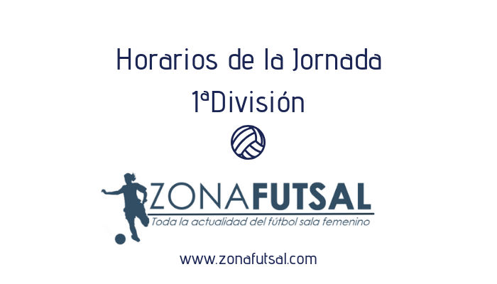 Horarios de Partidos: Jornada 3ª - 1ª División de Fútbol Sala Femenino