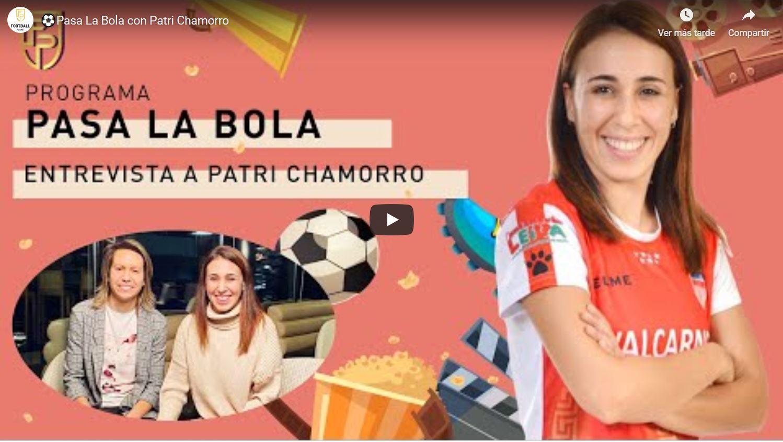"""Entrevista a Patri Chamorro en el espacio """"Pasa la Bola"""" del Canal Football Planet"""