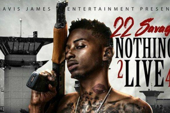 22 savage, nothing 2 live 4