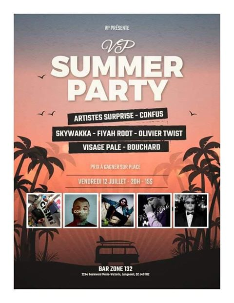 Summer Party le Vendredi 12 juillet au Bar Zone 132 ZONERAP Bouchard, Confus, Fiyah Root, Obsez, Oliver Twist, Skywakka, Visage Pâle