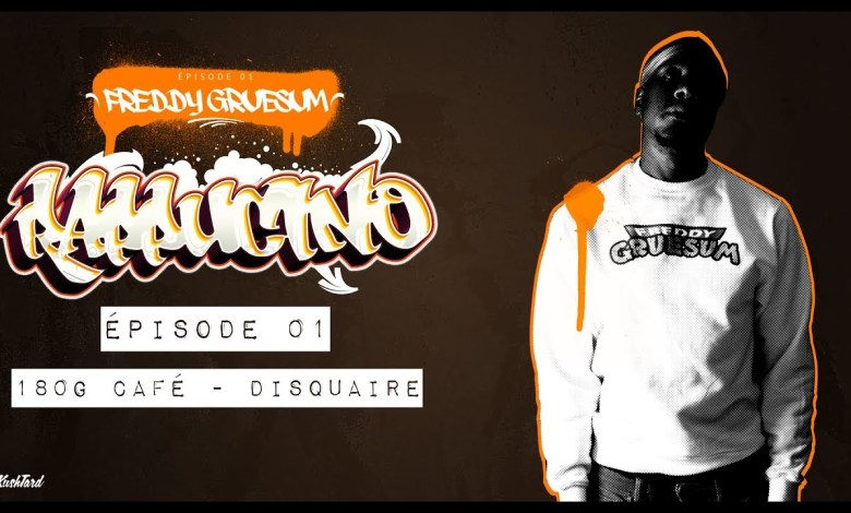 Photo of RAPPUCINO – Freddy Gruesum – cafe 180g – Épisode 01