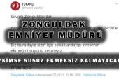 """Zonguldak Emniyet Müdürü: """"Siz Yeterki Evinizde Kalın"""""""