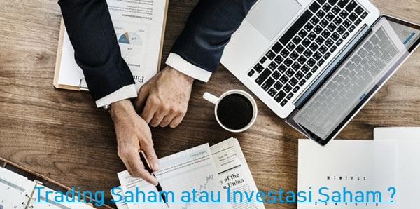 Pilih Mana Trading Saham atau Investasi Saham ?