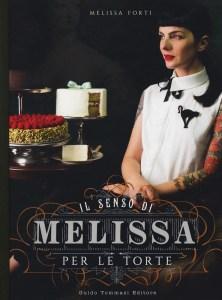 """""""Il senso di Melissa per le torte"""" di Melissa Forti"""