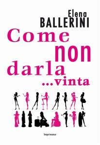 """""""Come non darla... vinta"""" Elena Ballerini"""