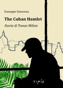 The Cuban Hamlet. Storia di Tomas Milian