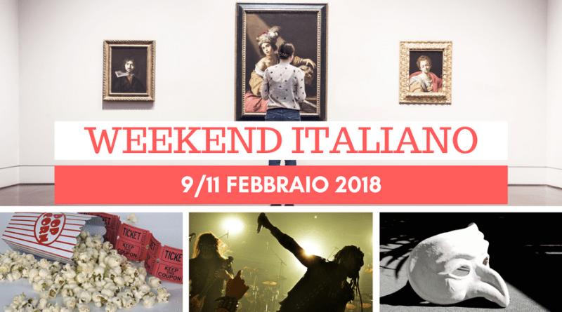 Weekend italiano: mostre, film e concerti (9/11 febbraio)