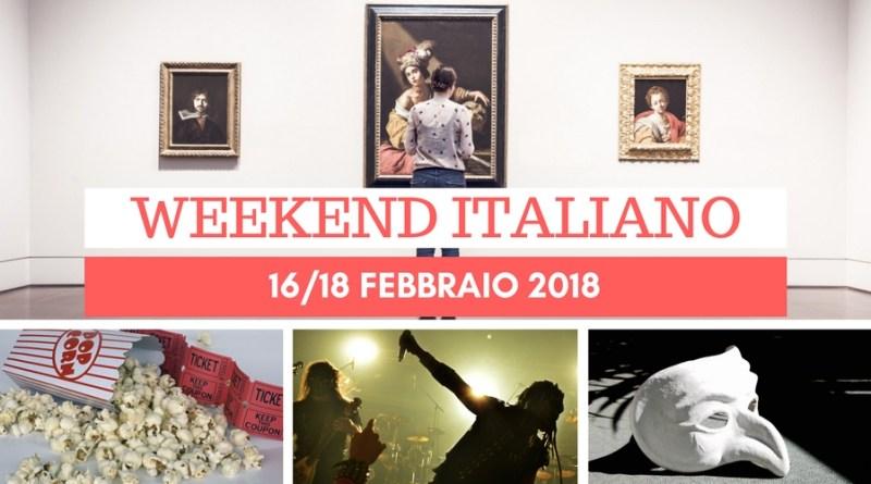 Weekend italiano: film, spettacoli, mostre e concerti (16/18 febbraio)