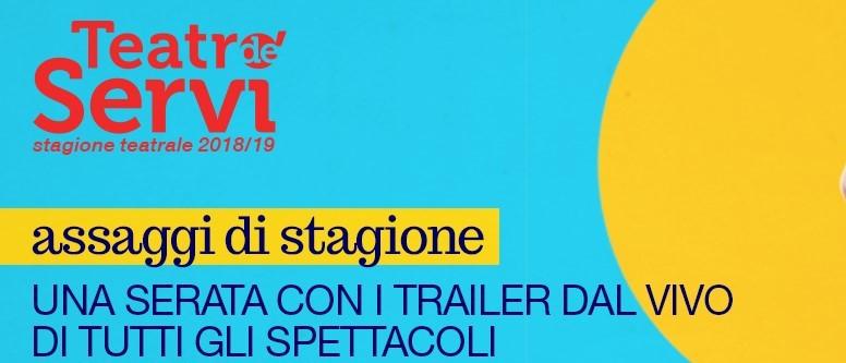 Assaggi di Stagione: il Teatro de' Servi presenta gli spettacoli del cartellone 2018/2019