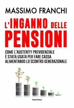 L'inganno delle pensioni massimo franchi