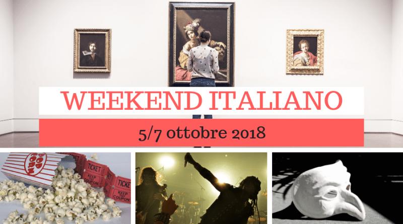 Weekend italiano: film, spettacoli, mostre e concerti (5/7 ottobre 2018)