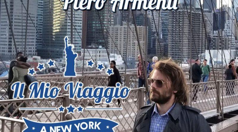 """Il mio viaggio a New York: alla scoperta della """"Grande mela"""" con Piero Armenti"""