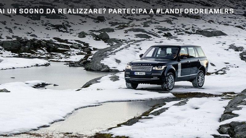 Land For Dreamers, insegui il tuo sogno con Land Rover