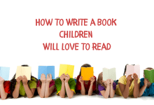 Eight Invaluable tips on writing a  Children's Book