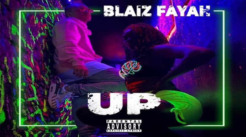 Blaiz Fayah - Up, dance hall 2020