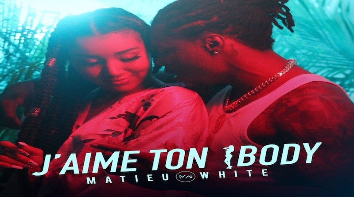 MATIEU WHITE J'aime Ton Body, dance-hall 2020