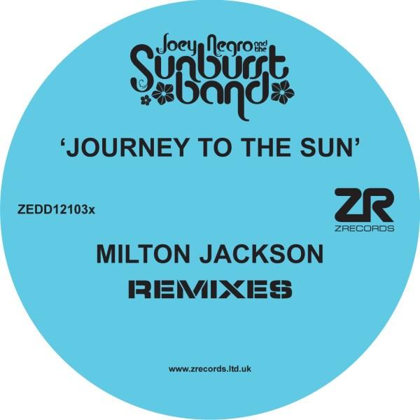 Joey Negro & The Sunburst Band – Journey To The Sun (Milton Jackson Remixes)