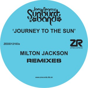 Joey Negro & The Sunburst Band ‎– Journey To The Sun (Milton Jackson Remixes)
