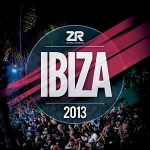 Z Records Presents Ibiza 2013 Various Artists Z Records