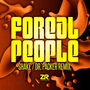 Shake (Dr Packer Remixes) Foreal People, Joey Negro Z Records