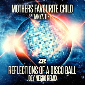 Reflections Of A Disco Ball (Joey Negro Remixes) Mothers Favorite Child, Tanya Tiet Z Records
