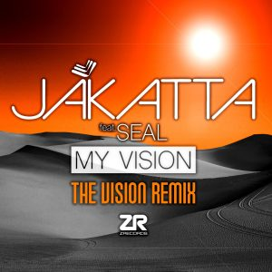 Jakatta feat. Seal - My Vision (The Vision Remix)