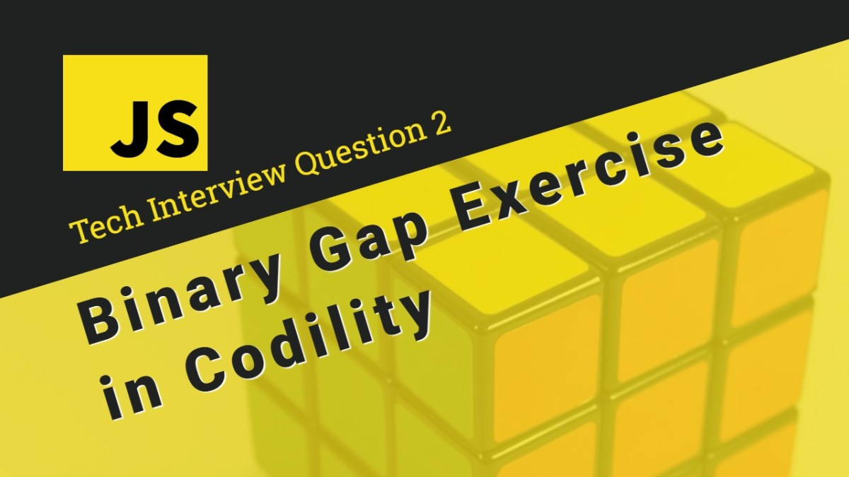 JavaScript Tech Interview Exercise 2: Binary Gap Exercise in