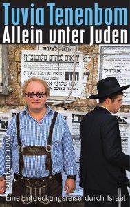 Buchcover » Tuvia Tenenbom: Allein unter Juden. Eine Entdeckungsreise durch Israel