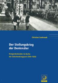 Der Stellungskrieg der Denkmäler - von Christian Saehrendt