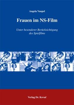 Frauen im NS-Film - von Angela Vaupel