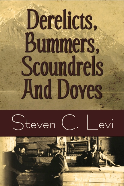 Derelicts, Bummers, Scoundrels and Doves