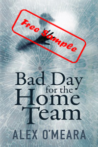 Bad Day for the Home Team by Alex O'Meara