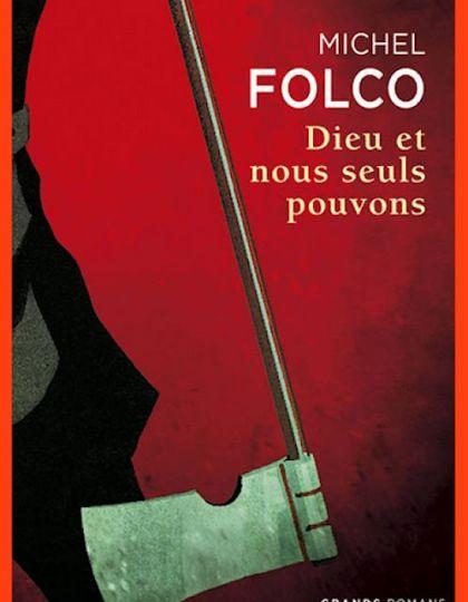 Michel Folco (2014) - Dieu et nous seuls pouvons