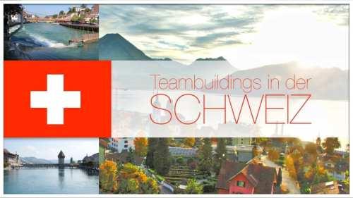 Von Appenzell bis Zürich –das A bis Z an Teamevents und Teambuildings in der gesamten Schweiz!